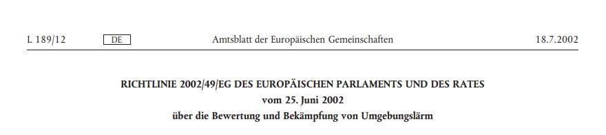 RICHTLINIE 2002/49/EG DES EUROPÄISCHEN PARLAMENTS UND DES RATES vom 25. Juni 2002 über die Bewertung und Bekämpfung von Umgebungslärm